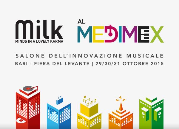 Milk al MEDIMEX – Salone dell'innovazione musicale – Bari 29, 30 e 31 Ottobre 2015